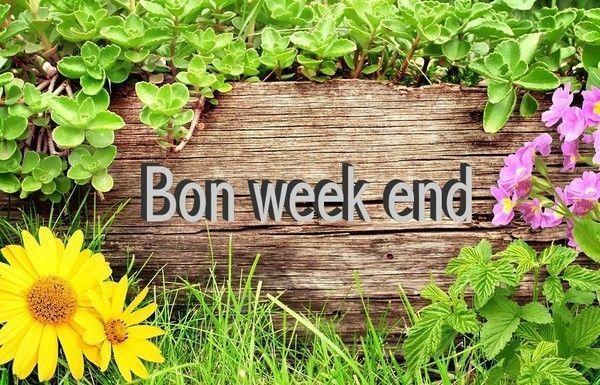 Bon week end tous bon week a tous - Bon week end a tous ...